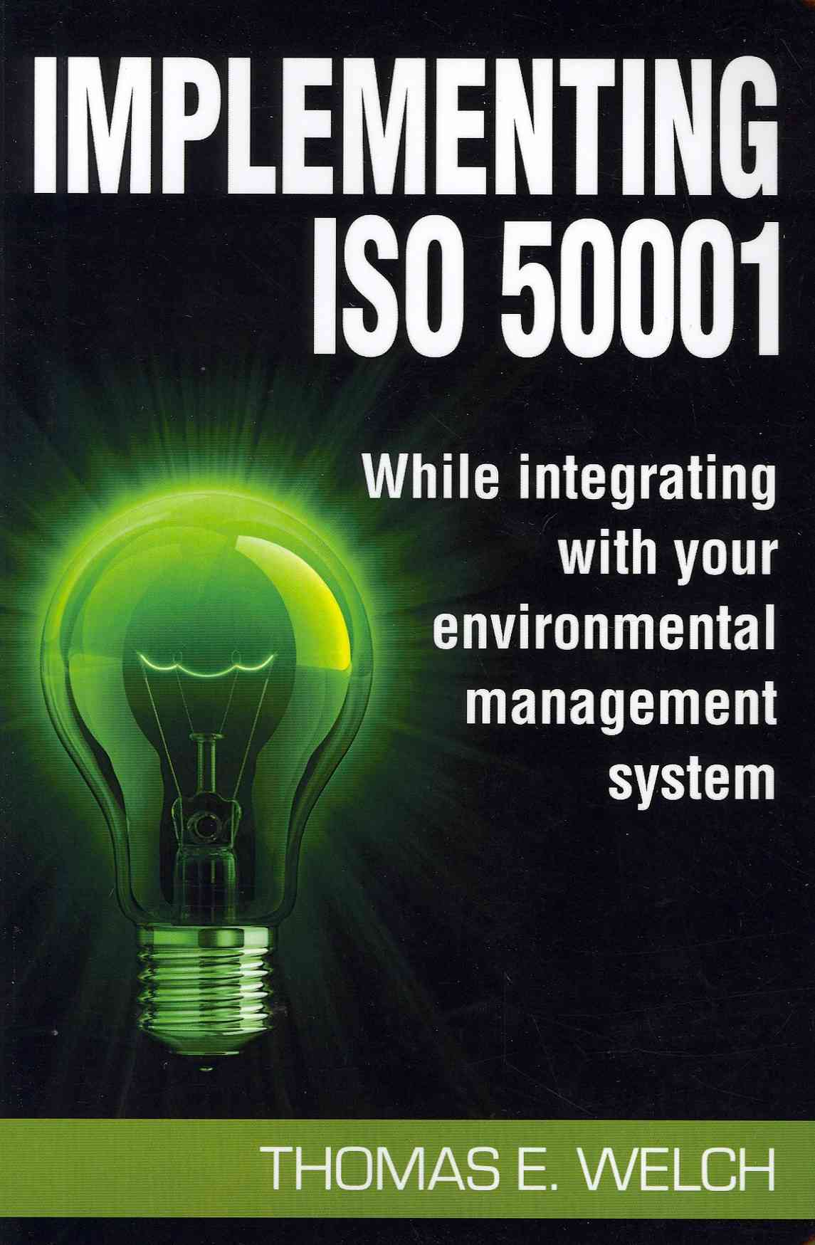 Implementing Iso 50001 By Welch, Tom