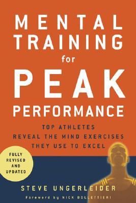 Mental Training for Peak Performance By Ungerleider, Steven