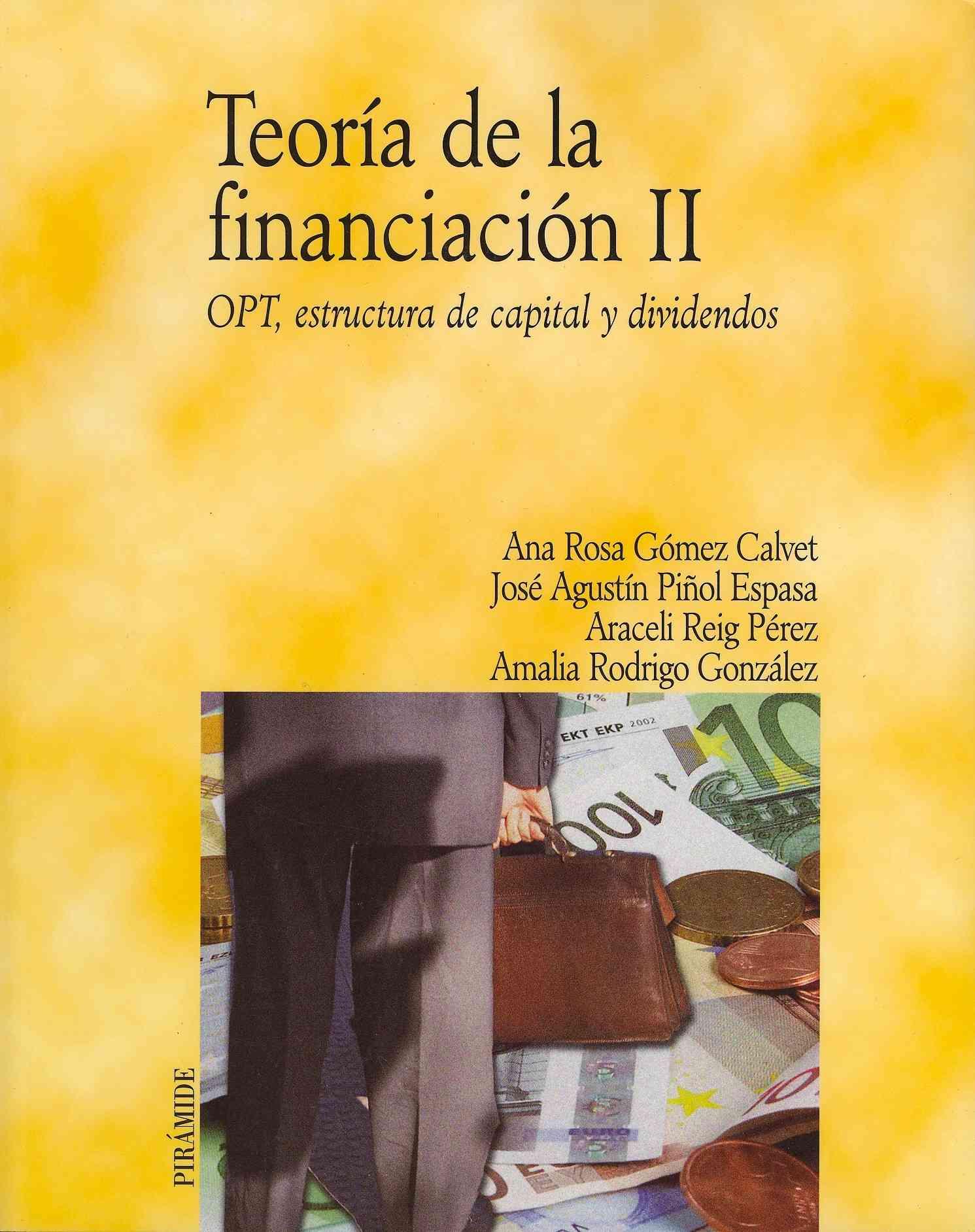 Teoria De La Financiacion Ii/financing Theary II By Calvet, Ana Rosa Gomez/ Espasa, Jose Agustin Pinol/ Perez, Araceli Reig/ Gonzalez, Amalia Rodrigo